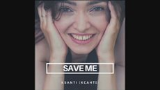 Ксанті - save me (new music. Official audio 2020).mp4